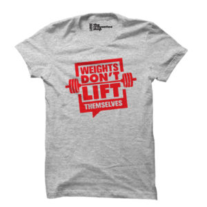 WEIGHTS DON'T LIFT THEMSELVES PRINTED T-SHIRT T-SHIRT LIFT THEMSELVES grey the crayontee shop